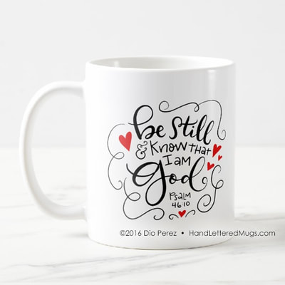 Be still and know that I am God, Coffee Mug