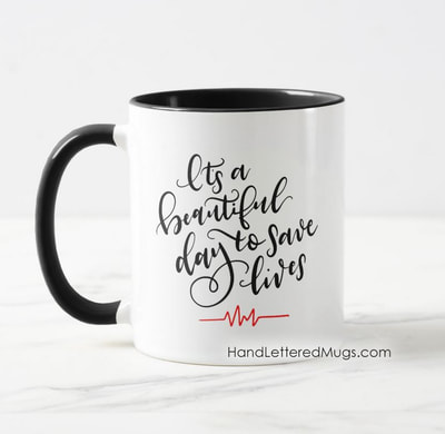 "Coffee Mug: ""It's a beautiful day to save lives"""